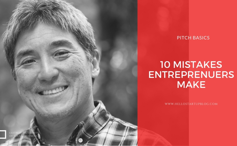 10 Mistakes Entrepreneurs Make- By Guy Kawasaki